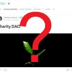 Os desenvolvedores do DAO voltaram, e agora com o DAO Charity