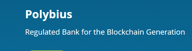 Polybius Bank - o primeiro banco especializado em serviços financeiros para as organizações que trabalham com blockchain e criptomoedas em todo o mundo.