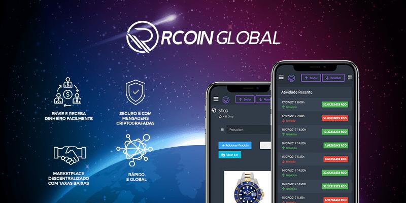 O Projeto Rcoin Global é uma plataforma de Marketplace que nasceu em Amsterdam, na Holanda, baseado em Blockchain promete ser um novo conceito para compras e transações on-line, ele permite que as pessoas e empresas negociem diretamente entre si usando seus tokens Rcoin Global (RCG) como moeda da plataforma, uma altcoin comercializável.